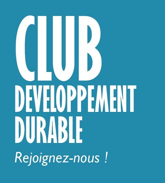 LE CLUB DÉVELOPPEMENT DURABLE EN ACTION !